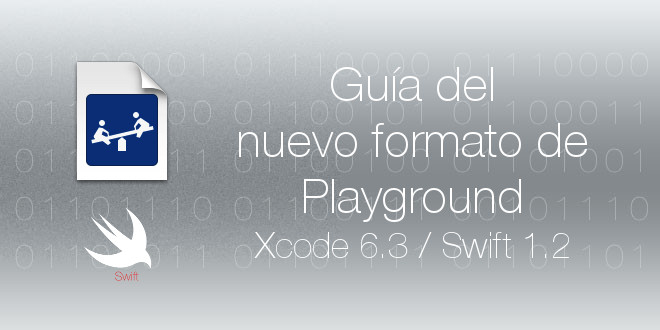 Photo of Guía de los playground en Xcode 6.3 y Swift 1.2