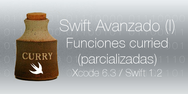 Photo of Swift avanzado (I): Funciones curried o parcializadas