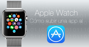 Apple Watch, Cómo Subir Apps a la App Store