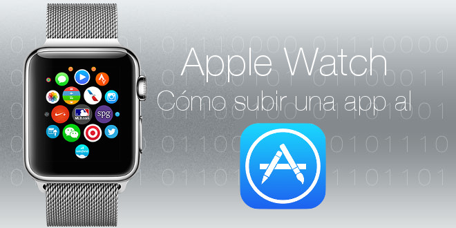 Photo of Cómo funciona y se sube una app de Apple Watch al App Store