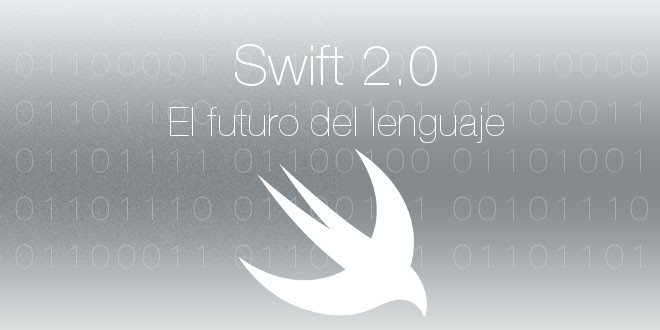 Photo of Swift 2.0, el futuro del lenguaje de Apple en iOS 9 y OS X 10.11