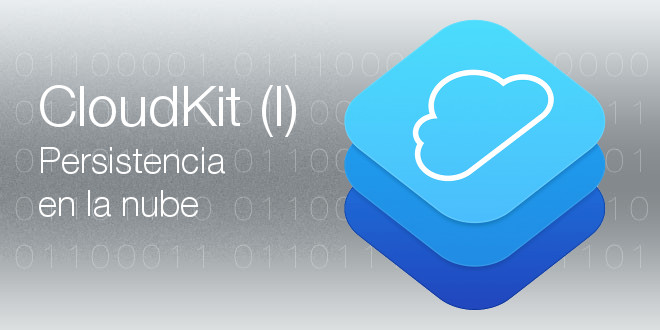 Photo of CloudKit (I), persistencia en la nube