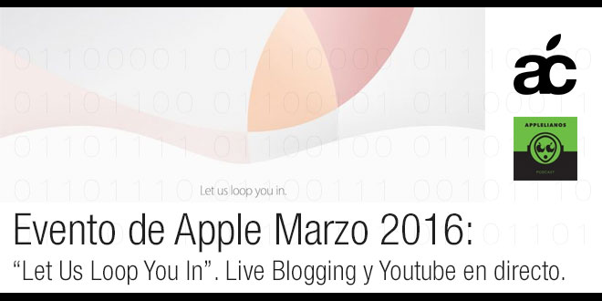 Photo of Seguimiento en directo «Let Us Loop You In», evento de Apple Marzo 2016