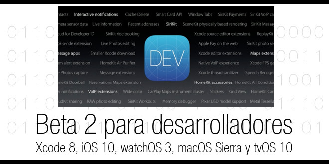 Photo of Disponible la beta 2 de iOS 10, tvOS 10, watchOS 3, macOS Sierra y Xcode 8