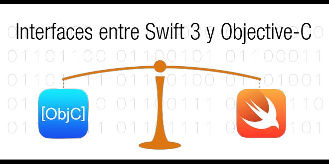 Photo of Interfaces entre Swift 3 y Objective-C