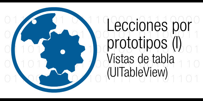Photo of Lecciones por prototipos (I): Vistas de tabla (UITableView)