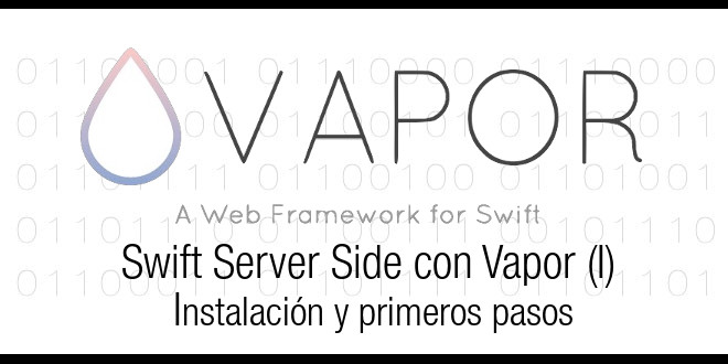 Swift Server Side con Vapor (I), instalación y primeros pasos
