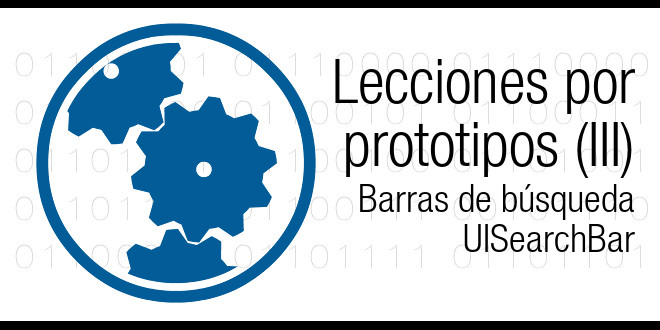 Photo of Lecciones por prototipos (III): barras de búsqueda (UISearchBar)