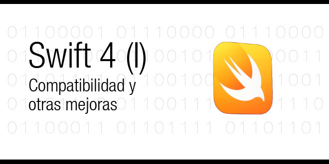 Photo of Swift 4 (I), compatibilidad y otras mejoras